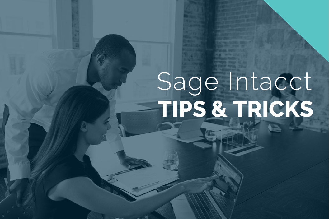 Sage Intacct Tips & Tricks: General Ledger Reports